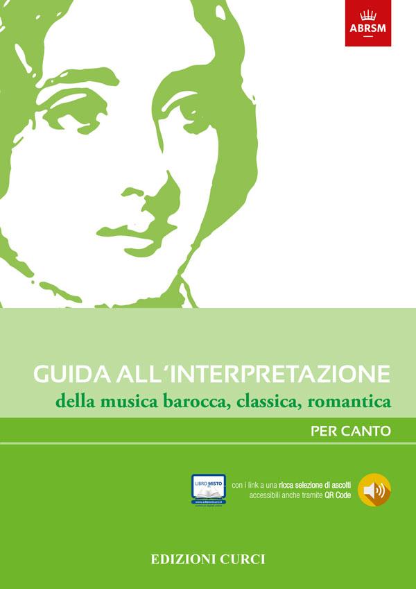 Guida all'interpretazione della musica barocca, classica, romantica