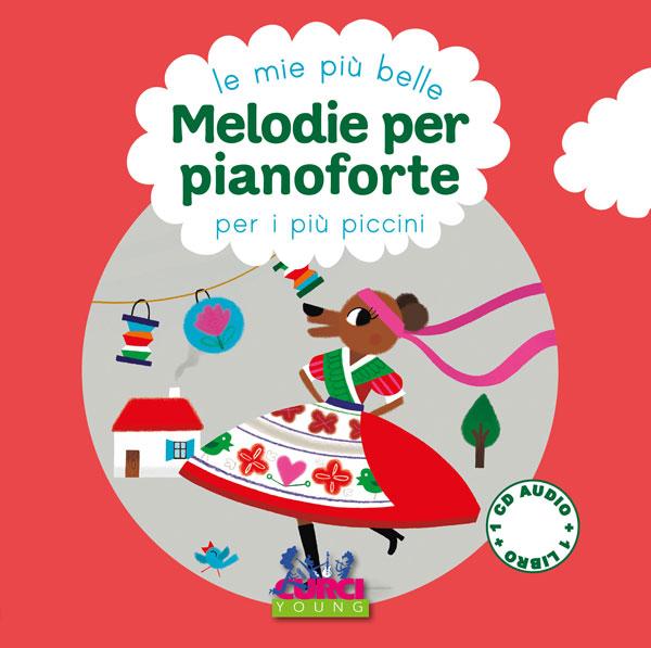 Le mie più belle melodie per pianoforte per i più piccini