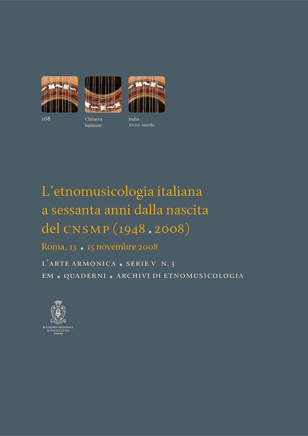 L'etnomusicologia italiana a sessanta anni dalla nascita del CNSMP (1948-2008)