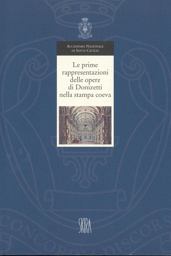 Le prime rappresentazioni delle opere di Donizetti nella stampa coeva