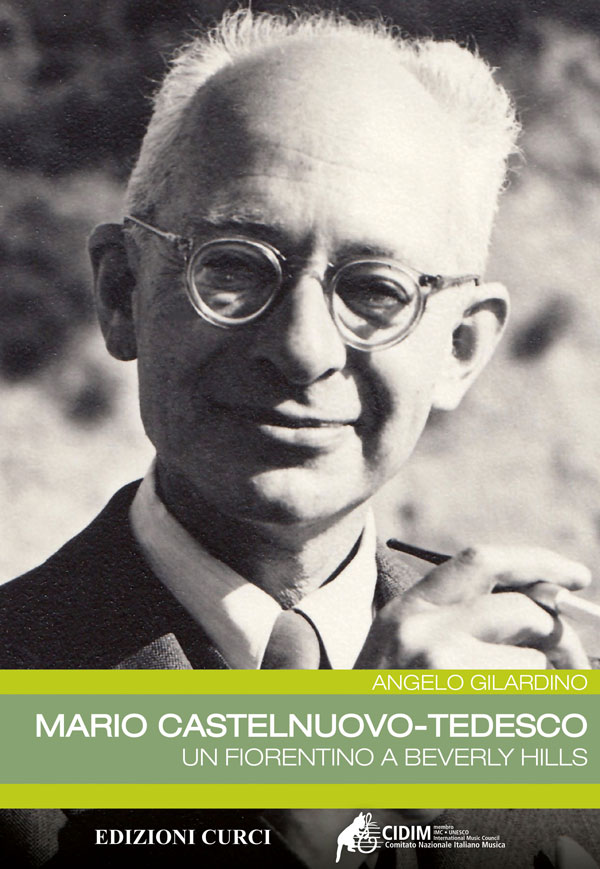 Mario Castelnuovo-Tedesco. Un fiorentino a Beverly Hills