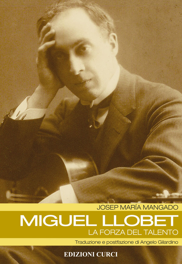 Miguel Llobet. La forza del talento