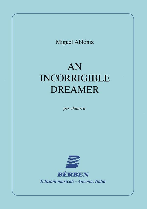 An Incorrigible Dreamer