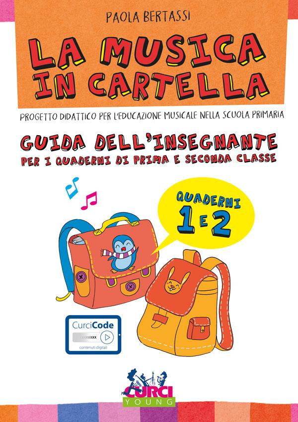 La musica in cartella - Guida dell'insegnante per i quaderni di prima e seconda classe