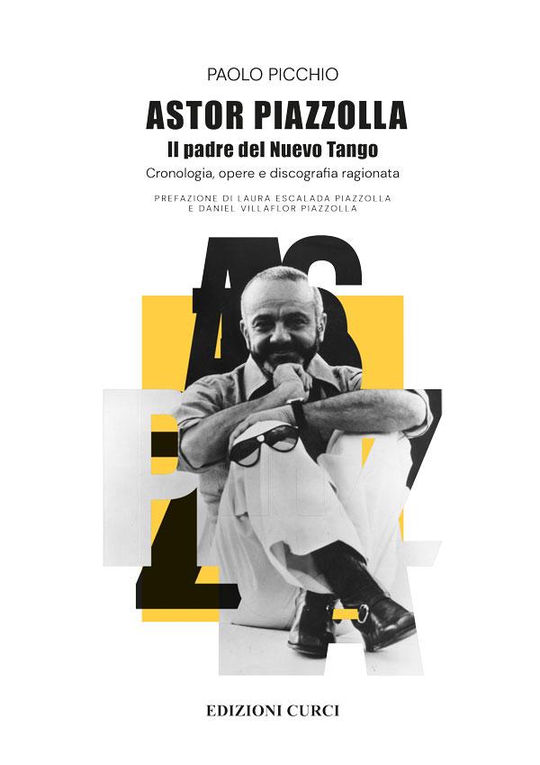 Astor Piazzolla. Il padre del Nuevo Tango