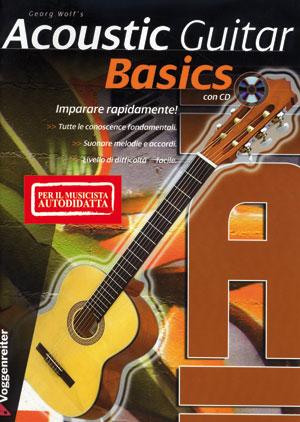 Acoustic Guitar Basics (per il musicista autodidatta)