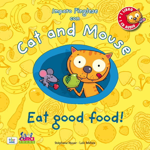 Imparo l'inglese con Cat and Mouse – Eat good food!